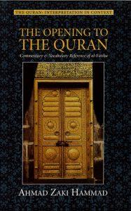 The Opening To The Quran by Ahmad Zaki Hammad