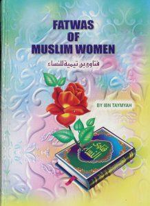 Fatwas Of Muslim Women By Ibn Taymyah