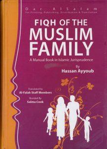 Fiqh of The Muslim Family A Manual Book in Islamic Jurisprudence