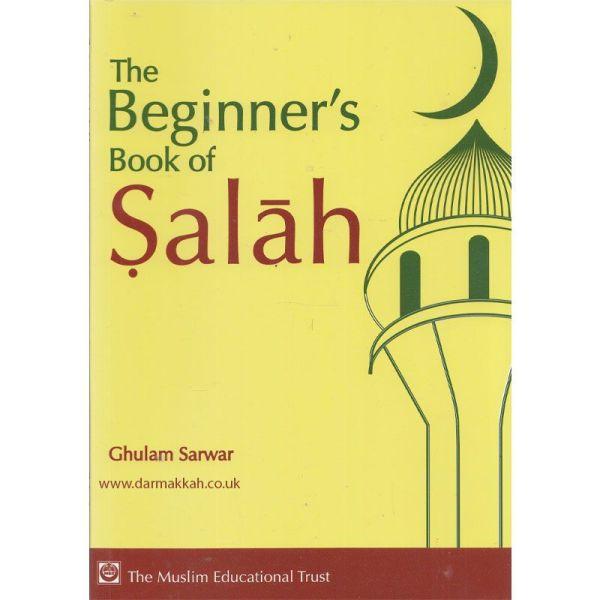 The Beginner's Book Of Salah (PB) (The Muslim Educational Trust)