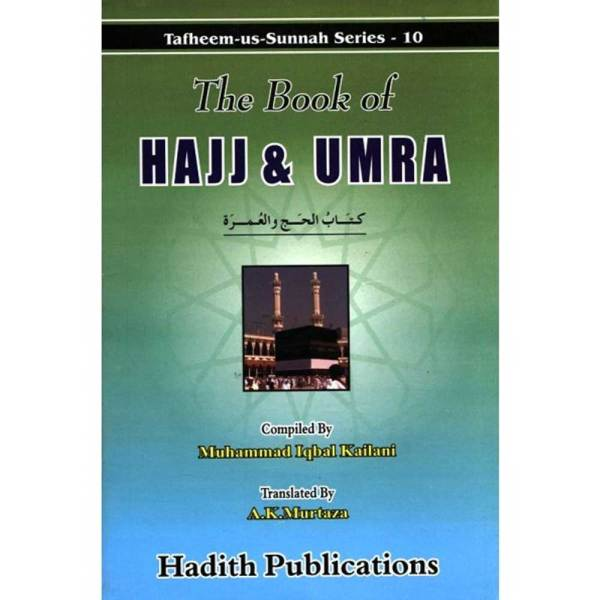 The Book Of Hajj & Umra (PB) (Hadith Publications)