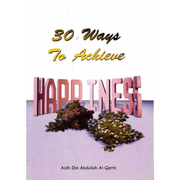 30 Ways to Achieve Happiness (Al-Firdous)