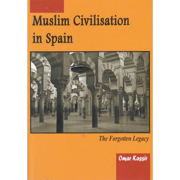 Muslim Civilisation In Spain (Al-Firdous)