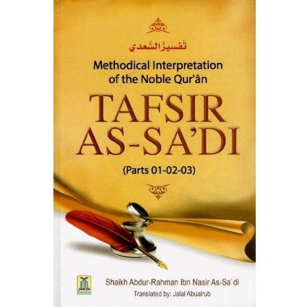 Tafsir As-Sadi (Parts 01-02-03) Methodical Interpretation Of The Noble Qur'an (Darussalam)