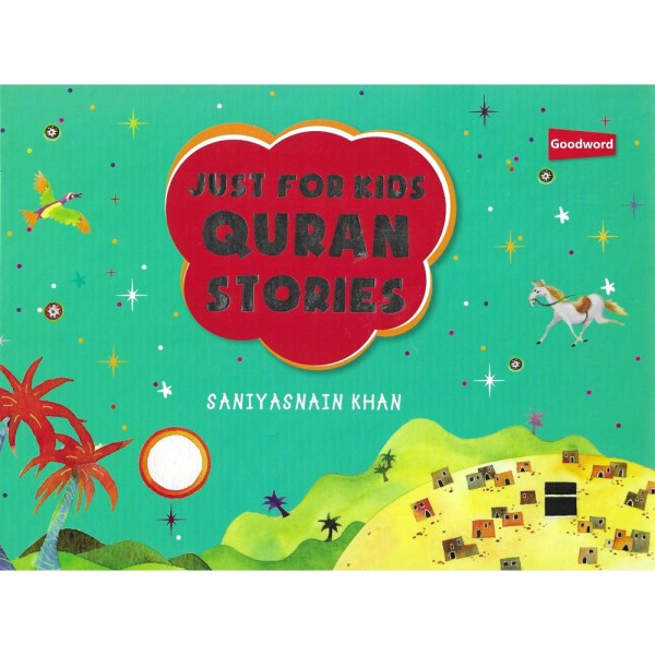 JUST FOR KIDS QURAN STORIES - GOODWORD