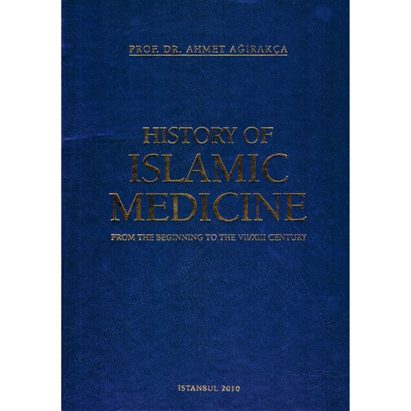 HISTORY OF ISLAMIC MEDICINE FROM THE BEGINNING OF THE VIIXIII CENTURY