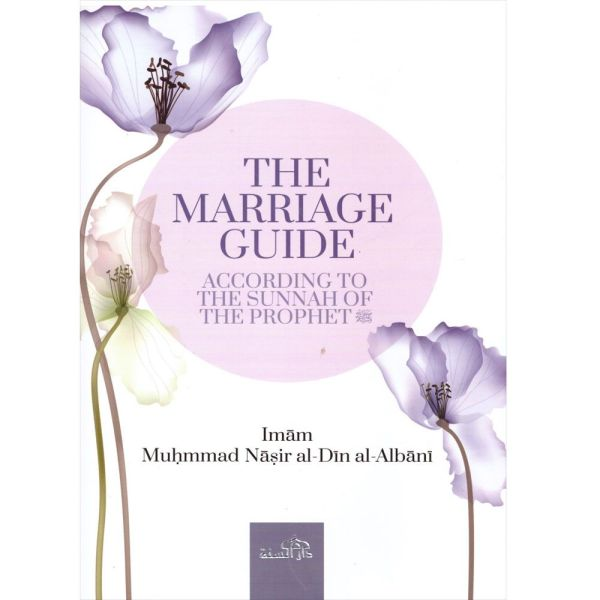 THE MARRIAGE AND WEDDING GUIDE BY IMAM MUHAMMAD NASIR AL-DIN AL-ALBANI