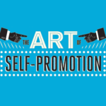 There's Nothing Wrong with a Little Self-Promotion