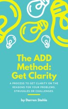 The ADD Method – Get Clarity free book by Darren Stehle