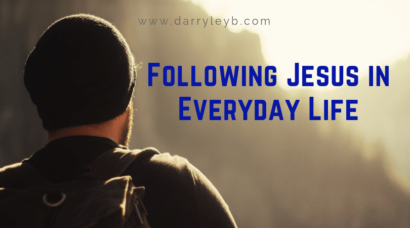 Following Jesus in Everyday Life