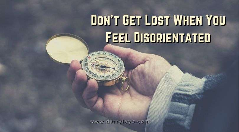 Don't-Get-Lost-When-You-Feel-Disorientated