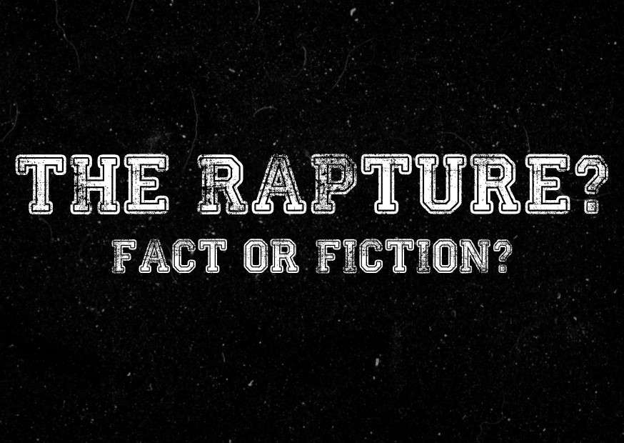 Why I am not Convinced by the Rapture