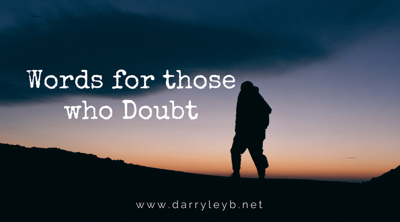 Words for those who Doubt