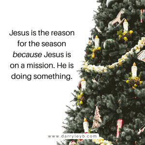 Missional Christmas Jesus is the reason for the season