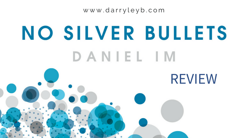 No Silver Bullets by Daniel Im – Review