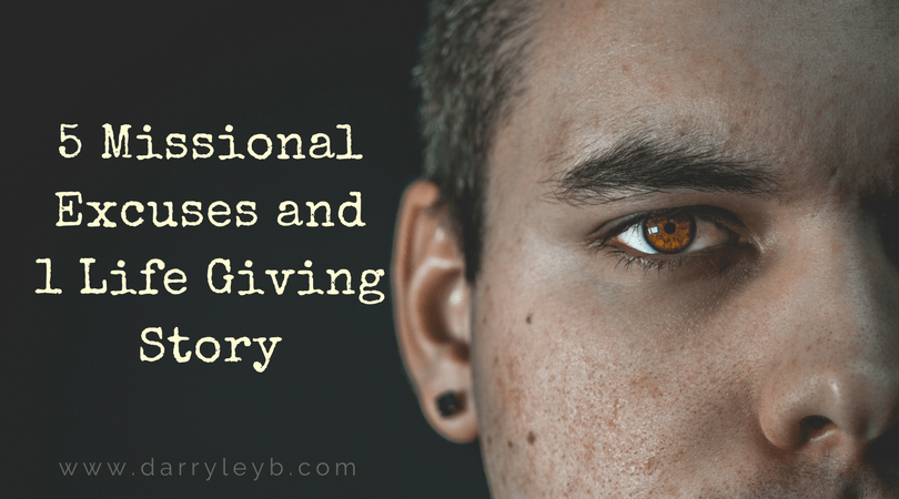 5 Missional Excuses and 1 Life Giving Story