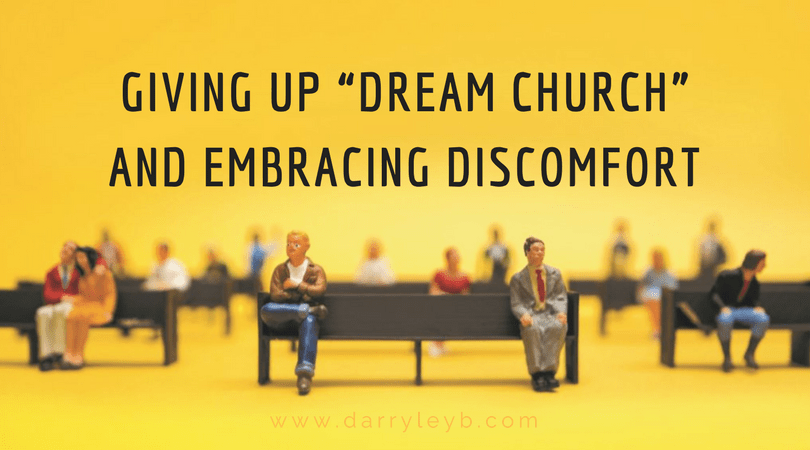 """Giving-Up-""""Dream-Church""""-and-Embracing-Discomfort-2"""