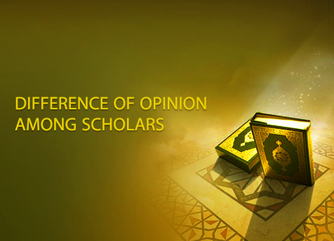Difference of Opinion among Scholars