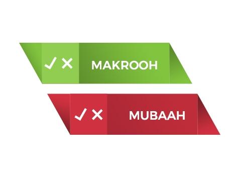 Mubaah or Makrooh