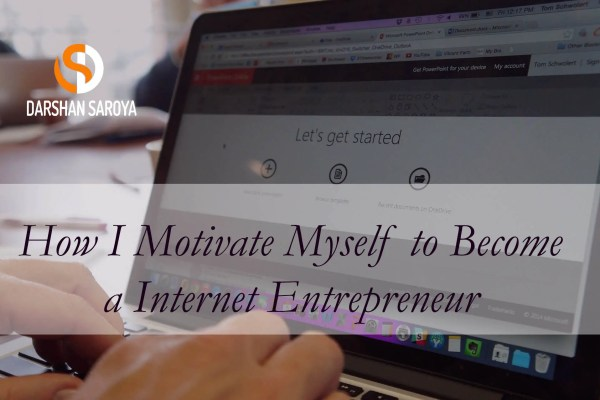 How I Motivate Myself to Become a Internet Entrepreneur