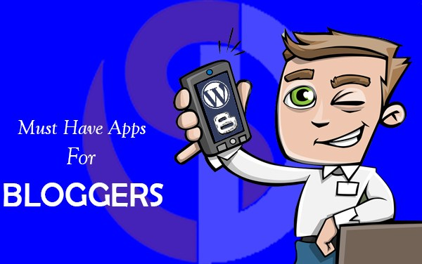 Android Apps Every Blogger Should Have