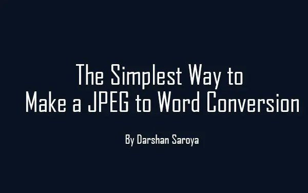 The Simplest Way to Make a JPEG to Word Conversion