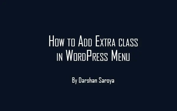 How to Add Extra class in WordPress Menu