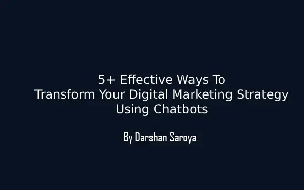 Digital Marketing Strategy Using Chatbots