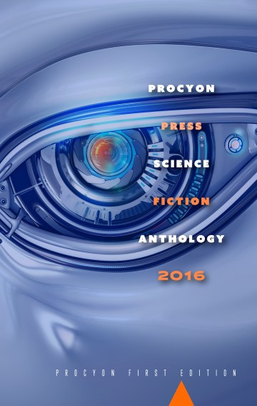 Procyon Press Science Fiction Anthology 2016