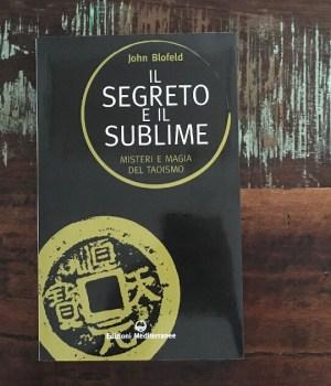 Il segreto del sublime, misteri e magia del taoismo