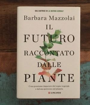Il futuro raccontato dalle piante di Barbara Mazzolai