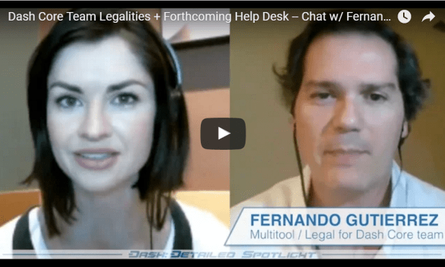 Dash Core Team Legalities + Forthcoming Help Desk — Chat w/ Fernando Gutierrez