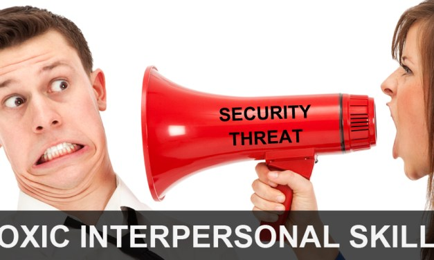 Why Toxic Interpersonal Skills Are a Security Risk