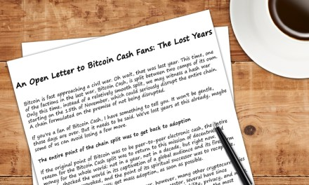 An Open Letter to Bitcoin Cash Fans: The Lost Years