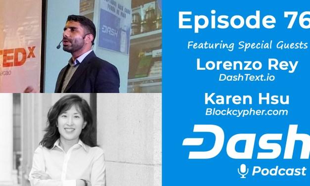 Dash Podcast 76 – Feat. Karen Hsu & Lorenzo Rey (DashText.io)