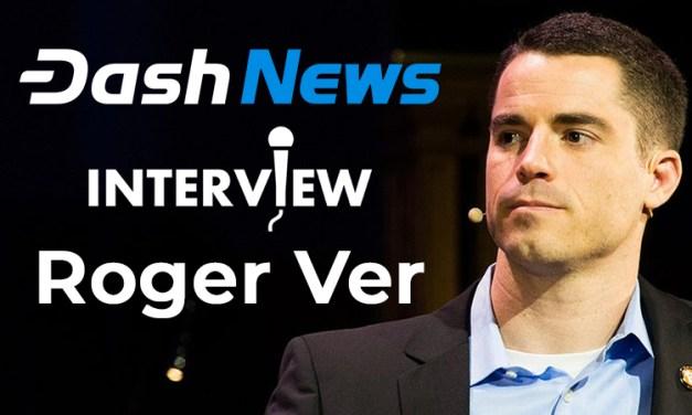 Roger Ver on Bear Market, Bitcoin SV Hash War, Running a Dash Node and Increasing Adoption