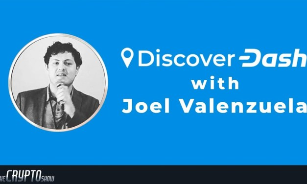 The Crypto Show: Evolution, Discover Dash, ChainLocks, and More With Joël Valenzuela
