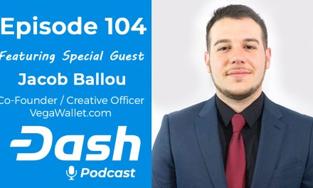 Dash Podcast 104 – Feat. Jacob Ballou – Consensus 2019, Crypto Gossip & VegaWallet Announcement