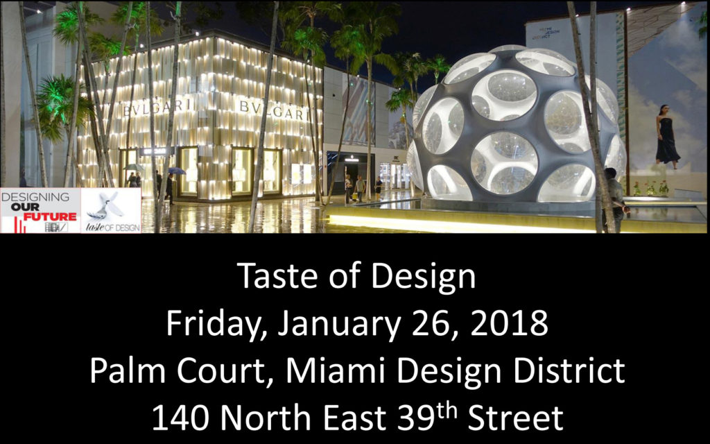 Taste of Design, Friday, January 26, 2018, Palm Court, Miami Design District, 140 North East 39th Street
