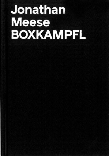 Künstlerbuch   Artists' book: Jonathan Meese. Boxkampfl, 2012 (Institutions)