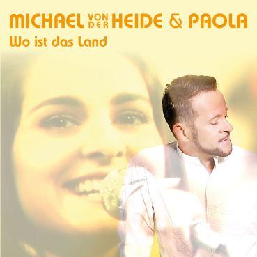 """Die neue Single """"Wo ist das Land"""" – Duett mit Paola"""
