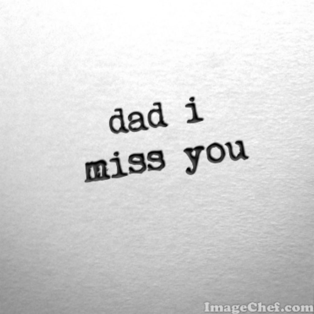 Dad I Miss You By Juliana