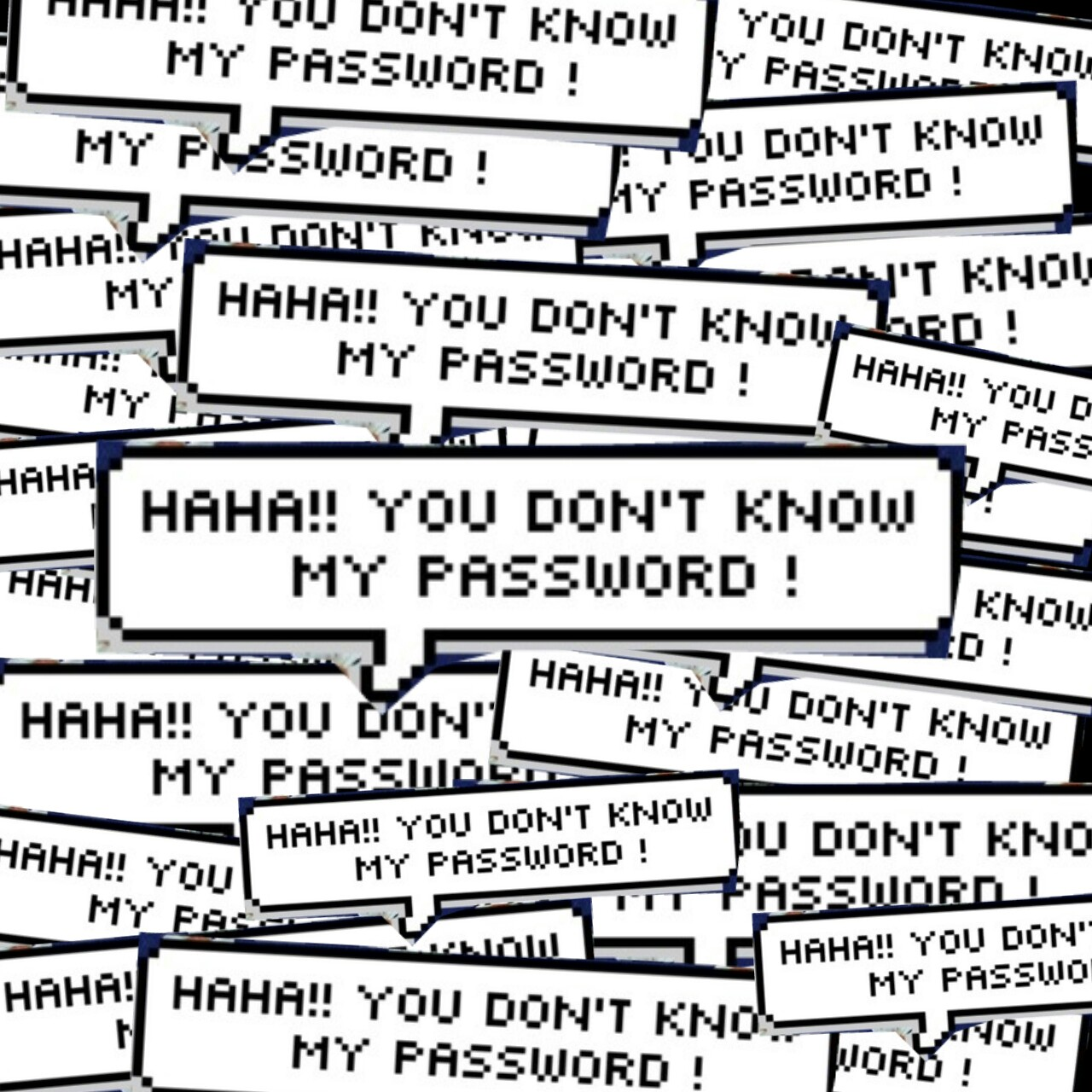 Perfect Haha You Don T Know My Password Wallpaper