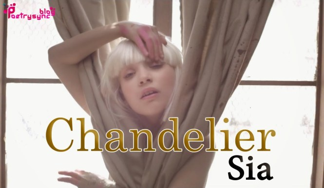 Chandelier Song By Sia Lyrics With Mp3 Online Play 1000 Forms Of Fear Poetry