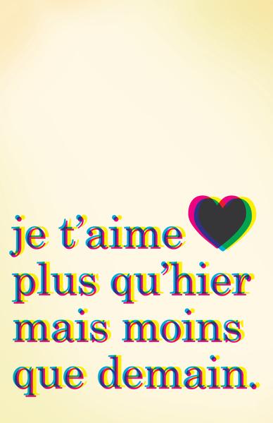Je T'aime Plus Qu'hier Moins Que Demain : t'aime, qu'hier, moins, demain, T'aime, Qu'hier, Moins, Demain...