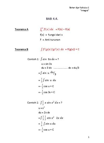 Bab ini membahas cara menyelesaikan integral dengan substitusi dan parsial. Bahan Ajar Kalkulus 1 Integral 1