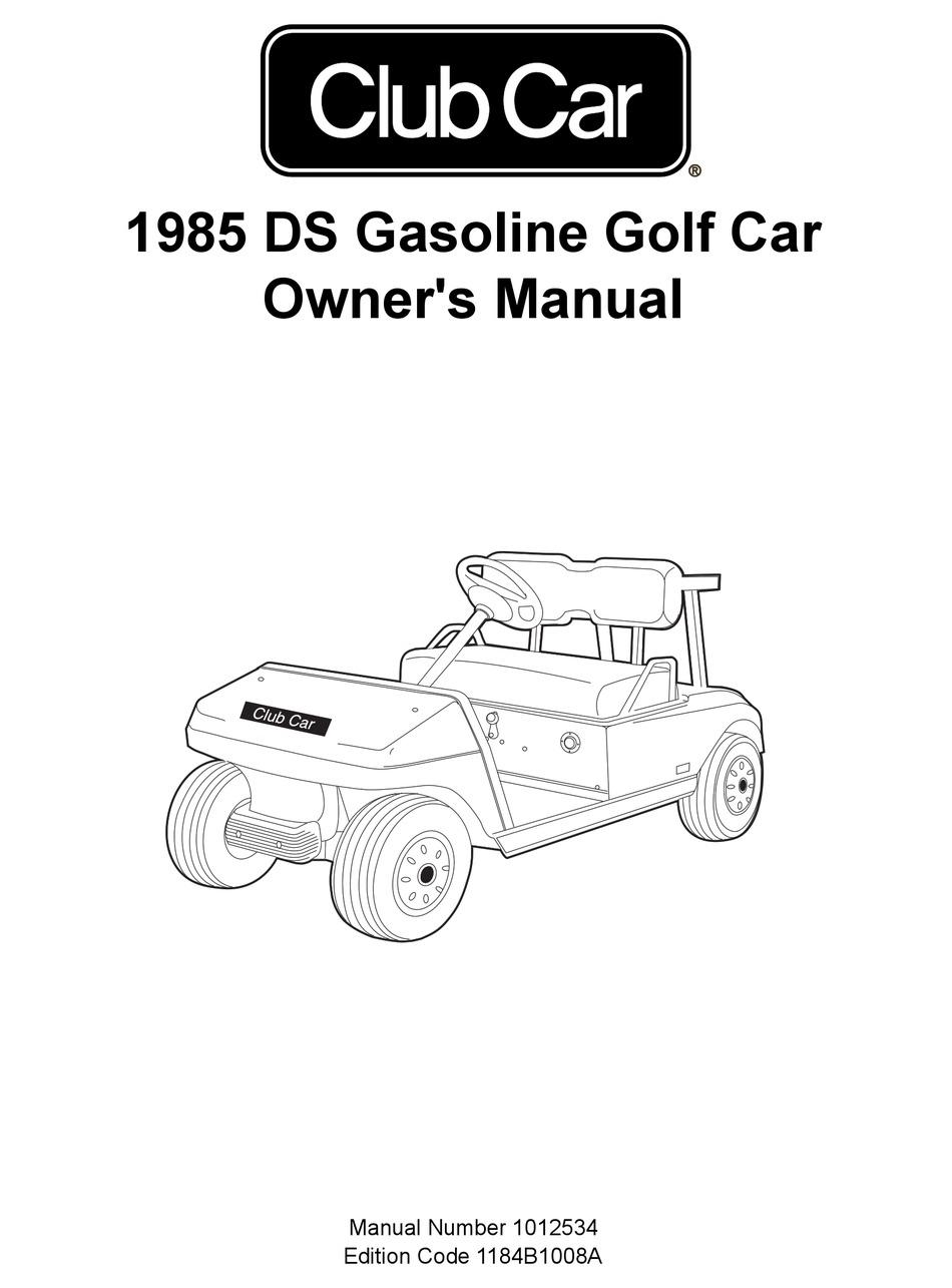CLUB CAR DS GASOLINE GOLF CAR 1985 OWNER'S MANUAL Pdf