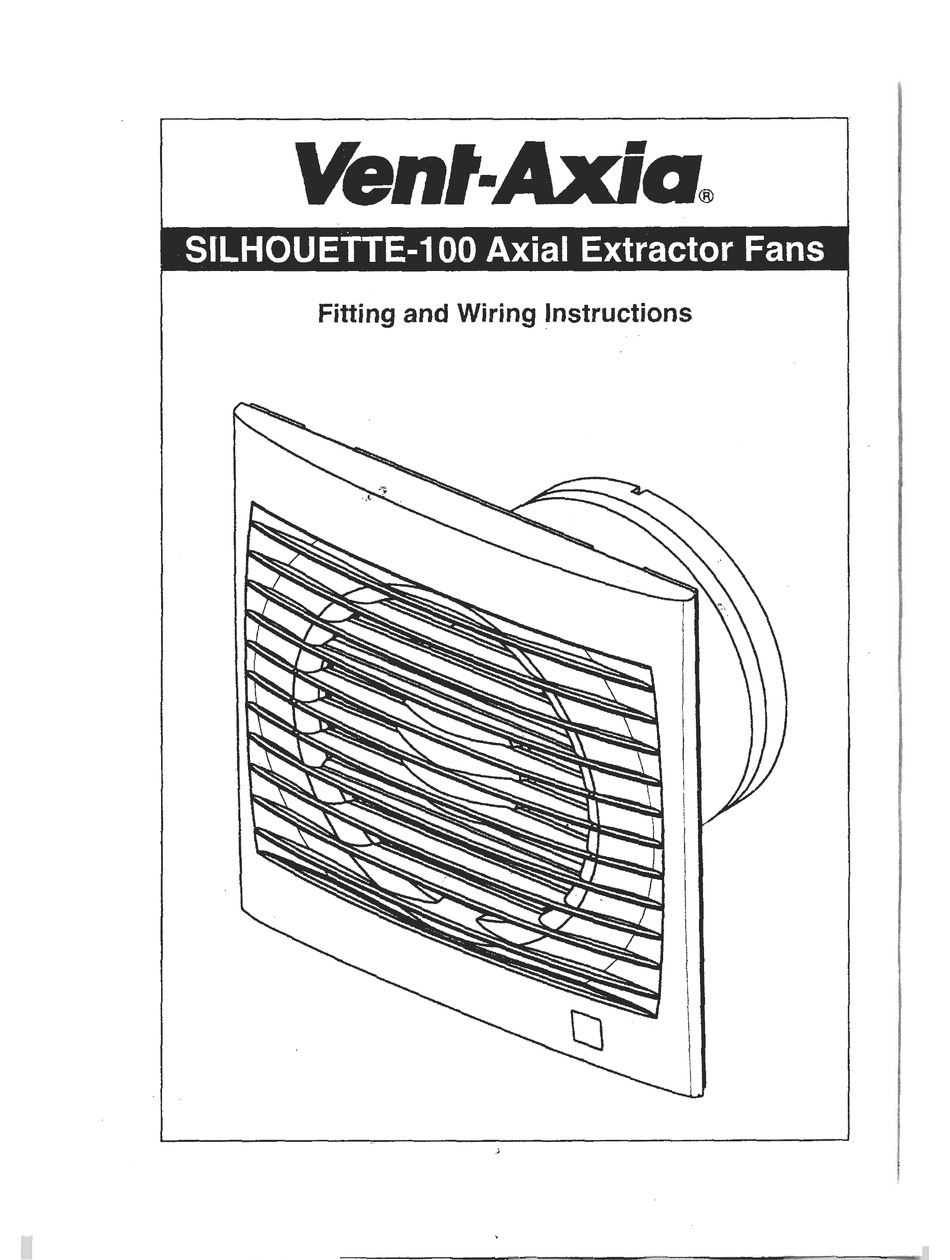 VENT-AXIA SILHOUETTE-100 FITTING AND WIRING INSTRUCTIONS