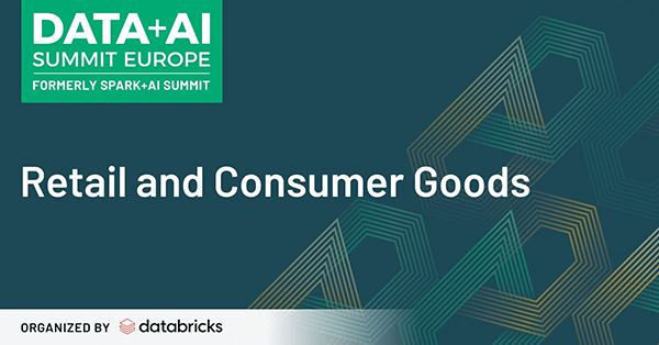 Learn more about the Retail & CPG talks, training and events featured at the Data + AI 2020 Virtual Summit.