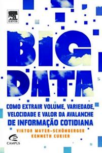 Big Data. Cómo extraer el volumen, la variedad, la velocidad y el valor de la avalancha de información diaria